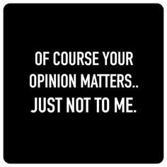 opinions